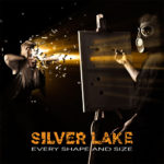 Silver Lake - Every Shape And Size